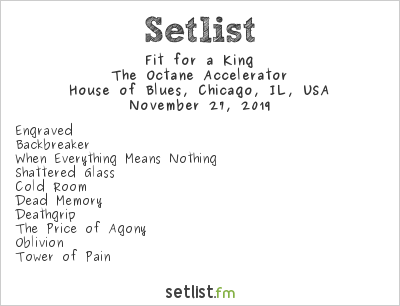 Fit for a King at House of Blues, Chicago, IL, USA Setlist