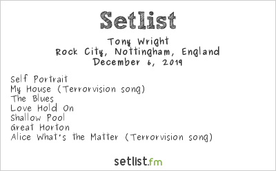 Tony Wright Setlist Rock City, Nottingham, England 2019