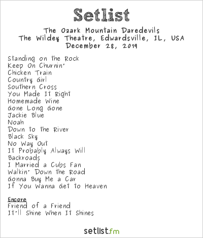 The Ozark Mountain Daredevils at The Wildey Theatre, Edwardsville, IL, USA Setlist