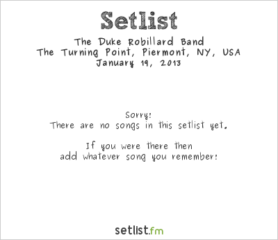 Duke Robillard Band at The Turning Point, Piermont, NY, USA Setlist