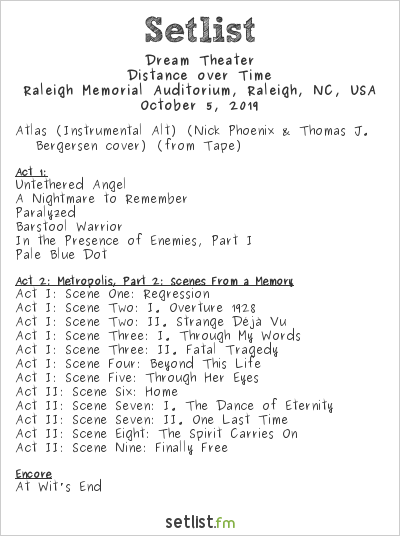Dream Theater Setlist Raleigh Memorial Auditorium, Raleigh, NC, USA 2019, Distance over Time