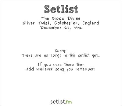 The Blood Divine at Oliver Twist, Colchester, England Setlist