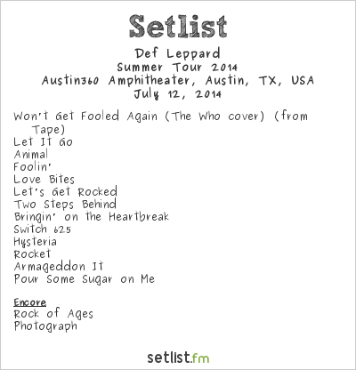 Def Leppard Setlist Austin360 Amphitheatre, Austin, TX, USA 2014, Heroes Tour / 40th Anniversary Tour