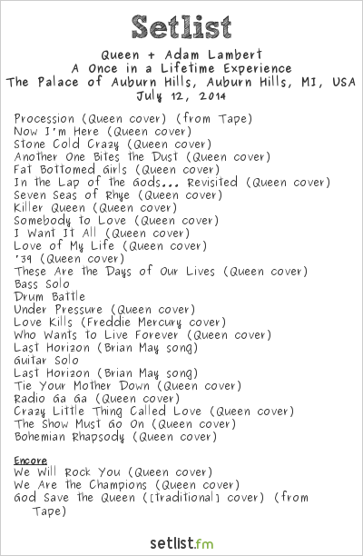 Queen + Adam Lambert Setlist The Palace of Auburn Hills, Auburn Hills, MI, USA 2014, A Once in a Lifetime Experience