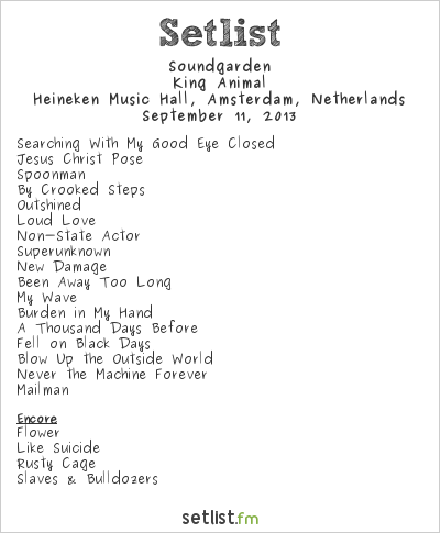 Soundgarden Setlist Heineken Music Hall, Amsterdam, Netherlands 2013, King Animal