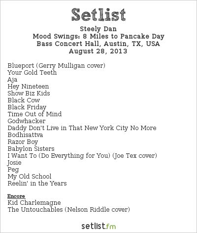 Steely Dan Setlist Bass Concert Hall, Austin, TX, USA 2013, Mood Swings: 8 Miles to Pancake Day