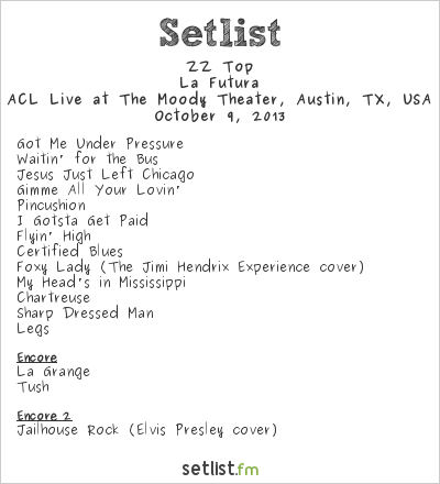 ZZ Top Setlist The Moody Theater, Austin, TX, USA 2013, La Futura Tour