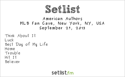 American Authors Setlist MLB Fan Cave, New York, NY, USA 2013