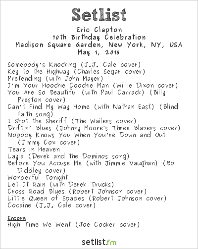 Eric Clapton Setlist Madison Square Garden, New York, NY, USA 2015,  70th Birthday Celebration