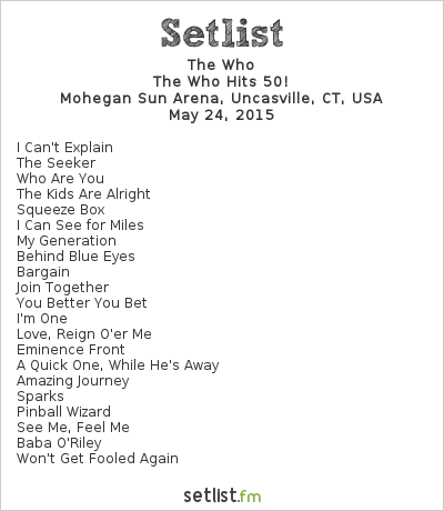 The Who Setlist Mohegan Sun Arena, Uncasville, CT, USA 2015, The Who Hits 50!