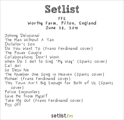 FFS Setlist Glastonbury Festival 2015 2015