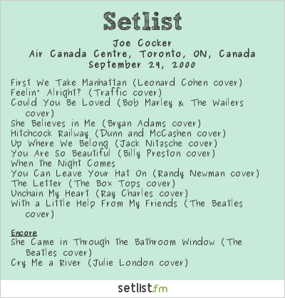 Joe Cocker Setlist Air Canada Centre, Toronto, ON, Canada 2000