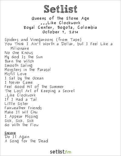 Queens of the Stone Age Setlist Royal Center, Bogotá, Colombia 2014, ...Like Clockwork