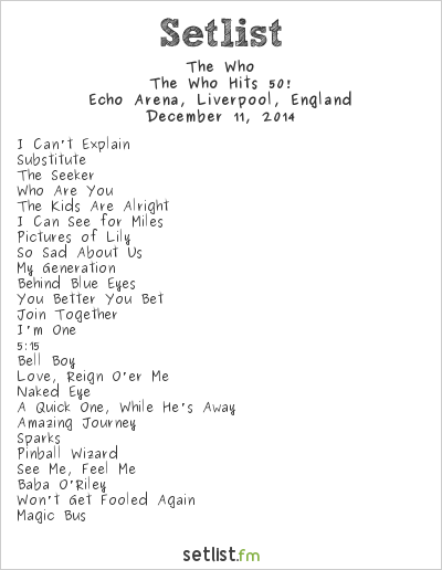 The Who Setlist Echo Arena, Liverpool, England 2014, The Who Hits 50!