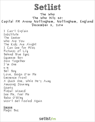 The Who Setlist Capital FM Arena Nottingham, Nottingham, England 2014, The Who Hits 50!
