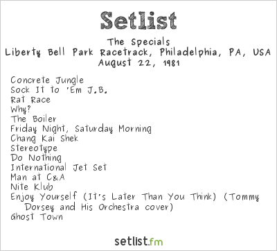 The Specials Setlist Liberty Bell Park Racetrack, Philadelphia, PA, USA 1981