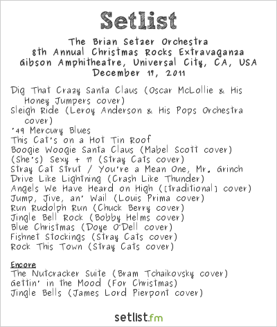 The Brian Setzer Orchestra Setlist Gibson Amphitheatre, Universal City, CA, USA 2011