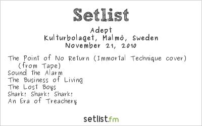 Adept Setlist Kulturbolaget, Malmö, Sweden 2010