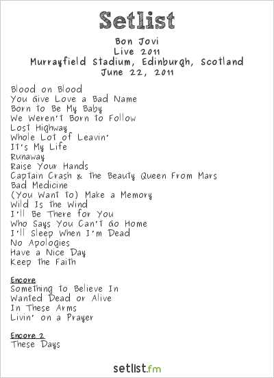 Bon Jovi Setlist Murrayfield Stadium, Edinburgh, Scotland, Live 2011