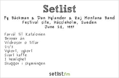 Dan Hylander & Raj Montana Band Setlist Open air, Hässleholm, Sweden 1997