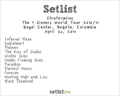 Stratovarius Setlist Royal Center, Bogotá, Colombia 2011, The 7 Sinners World Tour 2010/11 (with HELLOWEEN)