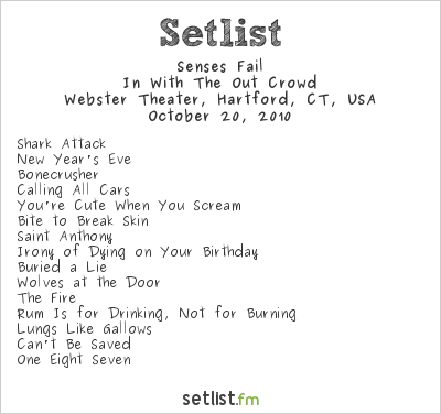 Senses Fail Setlist Webster Theater, Hartford, CT, USA 2010, In With The Out Crowd