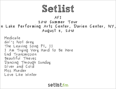AFI Setlist Darien Lake Performing Arts Center, Darien Center, NY, USA 2010, 2010 Summer Tour (Supporting Green Day)