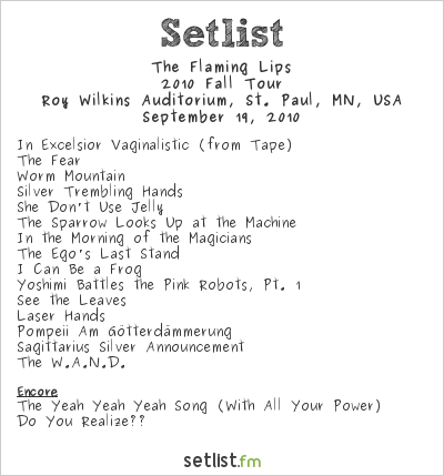 The Flaming Lips Setlist Roy Wilkins Auditorium, St. Paul, MN, USA 2010