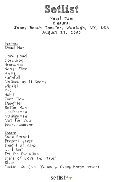 Pearl Jam Setlist Jones Beach Theater, Wantagh, NY, USA 2000, Binaural