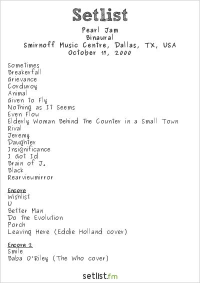 Pearl Jam Setlist Smirnoff Music Centre, Dallas, TX, USA 2000, Binaural