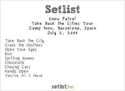 Snow Patrol Setlist Camp Nou, Barcelona, Spain 2009, Take Back The Cities Tour