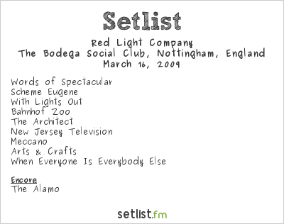 Red Light Company Setlist The Bodega Social Club, Nottingham, UK 2009