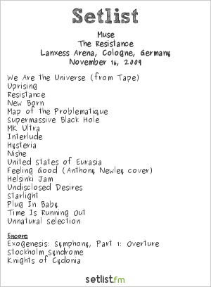 Muse Setlist Lanxess Arena, Cologne, Germany 2009, Resistance Tour