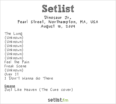 Dinosaur Jr. Setlist Pearl Street Nightclub, Northampton, MA 2009, Myspace Secret Show