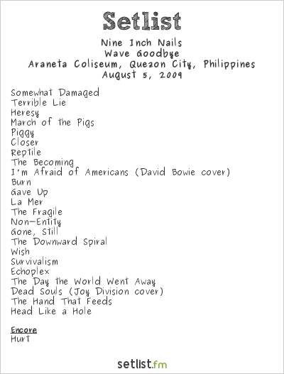 Nine Inch Nails Setlist Araneta Coliseum, Manila, Philippines 2009, Wave Goodbye