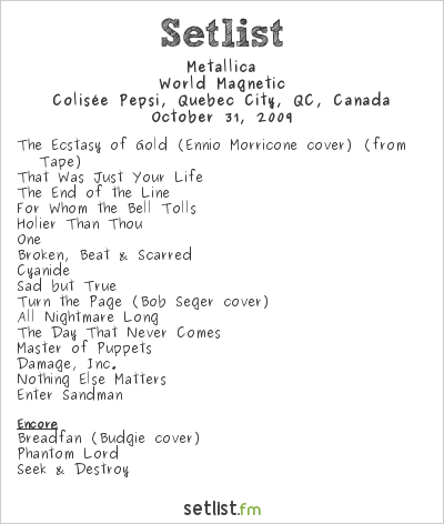 Metallica Setlist Colisee Pepsi, Quebec City, QC, Canada 2009, World Magnetic