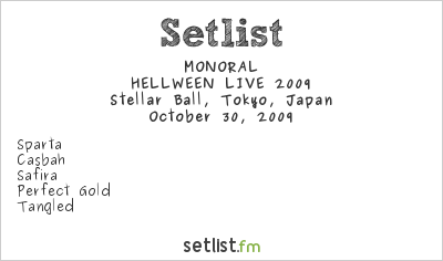 MONORAL Setlist Shinagawa Stellar Ball, Tokyo, Japan, HELLWEEN LIVE 2009