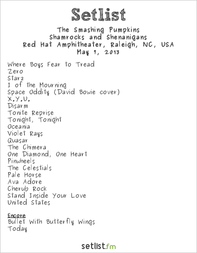 The Smashing Pumpkins Setlist Red Hat Amphitheater, Raleigh, NC, USA 2013, Shamrocks and Shenanigans