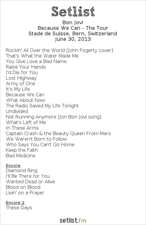 Bon Jovi Setlist Stade de Suisse, Berne, Switzerland 2013, Because We Can - The Tour