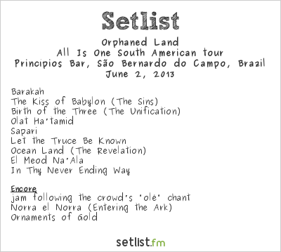 Orphaned Land Setlist Princípios Bar, São Bernardo do Campo, Brazil 2013, All Is One South American tour
