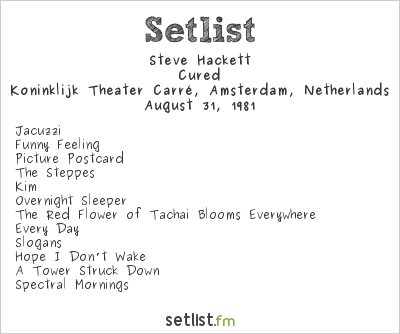 Steve Hackett Setlist Koninklijk Theater Carré, Amsterdam, Netherlands 1981, Cured