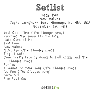 Iggy Pop at Jay's Longhorn Bar, Minneapolis, MN, USA Setlist