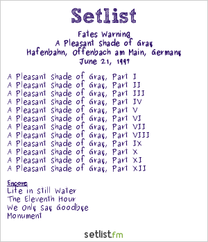 Fates Warning Setlist Hafenbahn, Offenbach, Germany 1997, A Pleasant Shade of Gray
