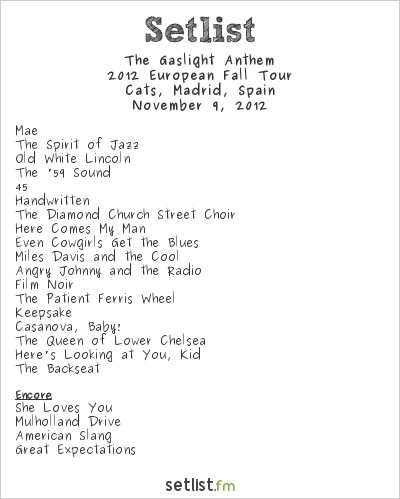 The Gaslight Anthem Setlist Sala Cats, Madrid, Spain 2012, 2012 European Fall Tour