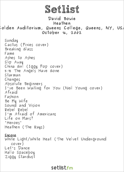 David Bowie Setlist The Colden Auditorium, Queens College, Flushing, NY, USA 2002, Heathen Tour