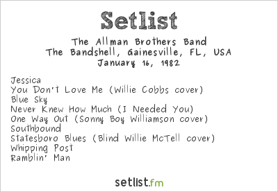 The Allman Brothers Band Setlist The Bandshell, Gainesville, FL, USA 1982