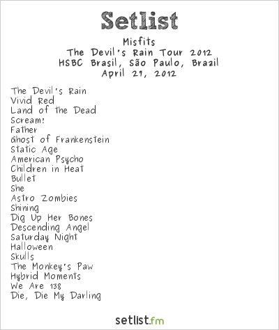 Misfits Setlist HSBC Brasil, São Paulo, Brazil, The Devil's Rain Tour 2012