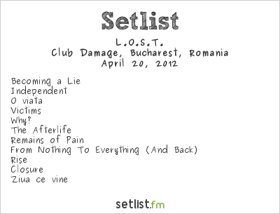 L.O.S.T. Setlist Club Damage, Bucharest, Romania 2012