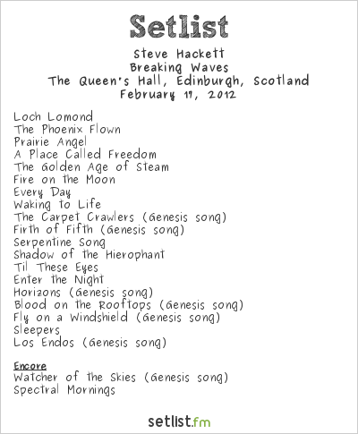 Steve Hackett Setlist The Queen's Hall, Edinburgh, Scotland 2012, Breaking Waves Tour