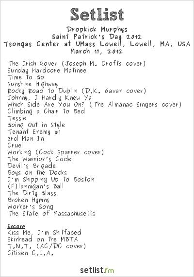 Dropkick Murphys Setlist Tsongas Arena, Lowell, MA, USA 2012, 2012 St. Patrick's Day Tour